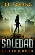 Soledad: Dark Republic Book One