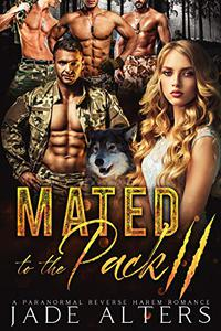 Mated to the Pack (The Green Berets): A Paranormal Reverse Harem Romance