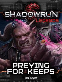 Shadowrun Legends: Preying For Keeps