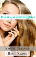 His Wayward Daughter