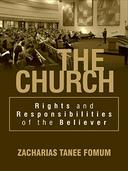 The Church: Rights And Responsibilities of The Believer