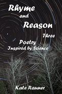 Rhyme and Reason Three: Poetry Inspired by Science