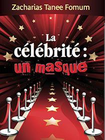La Célébrite: un Masque (Evangelisation t. 8)