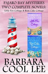 Pajaro Bay Mysteries Two Complete Novels: Little Fox Cottage & Rum Cake Cottage