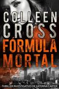 Fórmula Mortal, um thriller investigativo de Katerina Carter
