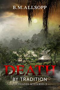 Death by Tradition: Fiji Islands Mysteries 2