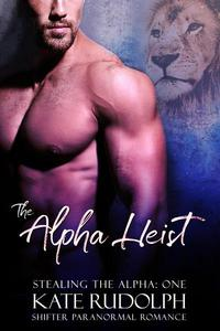 The Alpha Heist: a Shifter Paranormal Romance
