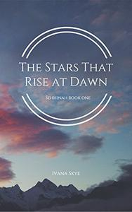 The Stars that Rise at Dawn