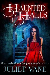 Haunted Halls: The Rosebud Academy & Winter's Cavern