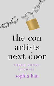 The Con Artists Next Door: Three Short Stories