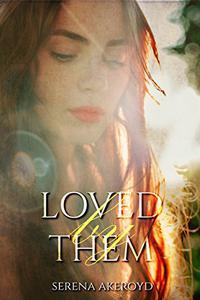 Loved by Them: A Reverse Harem Romance