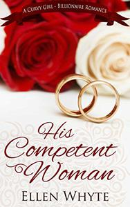 His Competent Woman - A BBW-Billionaire Romance