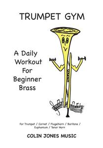 Trumpet Gym: A Daily Workout for Beginner Brass