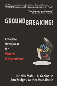 Groundbreaking! America's New Quest for Mineral Independence