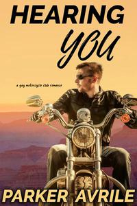 Hearing You: A Gay Motorcycle Club Romance