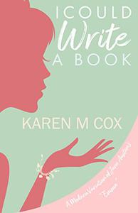 """I Could Write a Book: A Modern Variation of Jane Austen's """"Emma"""""""