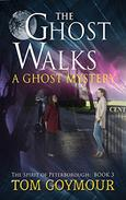 The Ghost Walks: A Ghost Mystery