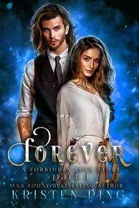 Forever Part I: A Forbidden love Story: Guardians of Monsters Saga