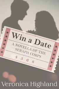 Win a Date: A novella of the Seraph Corps