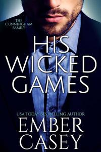 His Wicked Games (The Cunningham Family #1)