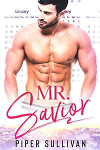 Mr. Savior: A Roommate Hero Romance