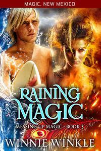 Raining Magic: Messing Up Magic - Book 3