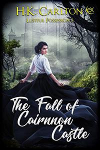 The Fall of Cairnnon Castle