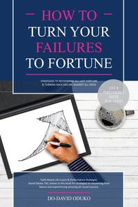 How to Turn Your Failures into Fortune