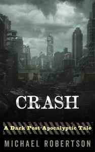 Crash - A Dark Post-Apocalyptic Tale