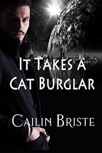 It Takes a Cat Burglar: A Thief in Love Suspense Romance