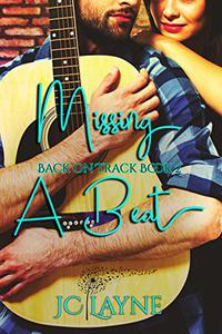 Missing a Beat: Book Two of the Back on Track Series