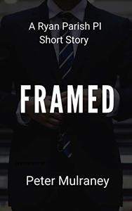 Framed: A Ryan Parish PI Short Story