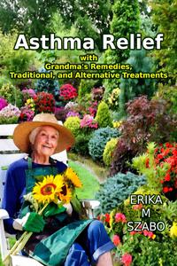 Asthma Relief with Grandma's Remedies
