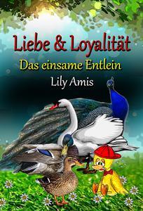 Liebe & Loyalität, Das Einsame Entlein