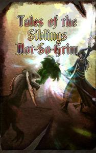 Tales of the Siblings Not-So-Grim