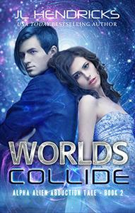 Worlds Collide: Sci-fi Adventure/Romance