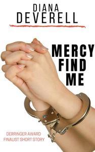 Mercy Find Me: A Derringer Award Finalist Short Story