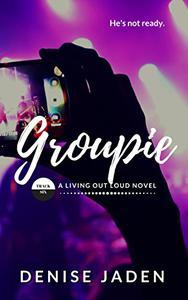 Groupie: Book Six: A Living Out Loud Novel