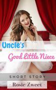 Uncle's Good Little Niece