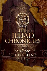 The Illiad Chronicles - Book I: Origins