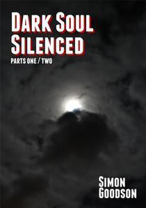 Dark Soul Silenced - Parts One & Two
