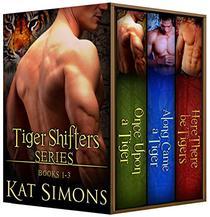 Tiger Shifters Series Vol 1: (Tiger Shifters Box Set, Books 1 - 3)