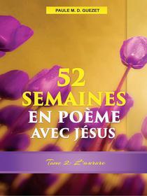 52 Semaines en Poème Avec Jésus (Tome 2: L'aurore)