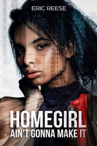 Homegirl Ain't Gonna Make It