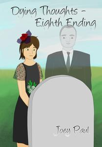 Dying Thoughts - Eighth Ending