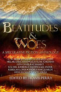 Beatitudes and Woes: A Speculative Fiction Anthology