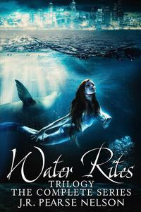Water Rites Trilogy: The Complete Series