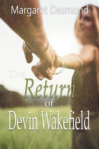 The Return of Devin Wakefield