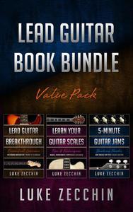 Lead Guitar Book Bundle: Lead Guitar Breakthrough + Learn Your Guitar Scales + 5-Minute Guitar Jams (Books + Online Bonus)