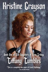 Tiffany Tumbles: Book One of the Daughters of Zeus Trilogy